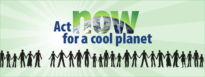 Act now for a cool planet